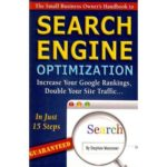 The Small Business Owner's Handbook to Search Engine Optimization: Increase Your Google Rankings, Double Your Site Traffic. in Just 15 Steps – Guaranteed