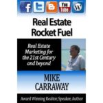 Real Estate Rocket Fuel: Real Estate Marketing for the 21st Century and Beyond