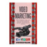 Video Marketing: How to Produce Viral Films and Leverage Facebook, Youtube, Instagram and Twitter to Build a Massive Audience
