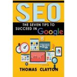 Seo: The Seven Tips to Succeed in Google